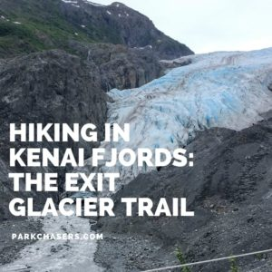 Hiking in Kenai Fjords National Park, The Exit Glacier Trail